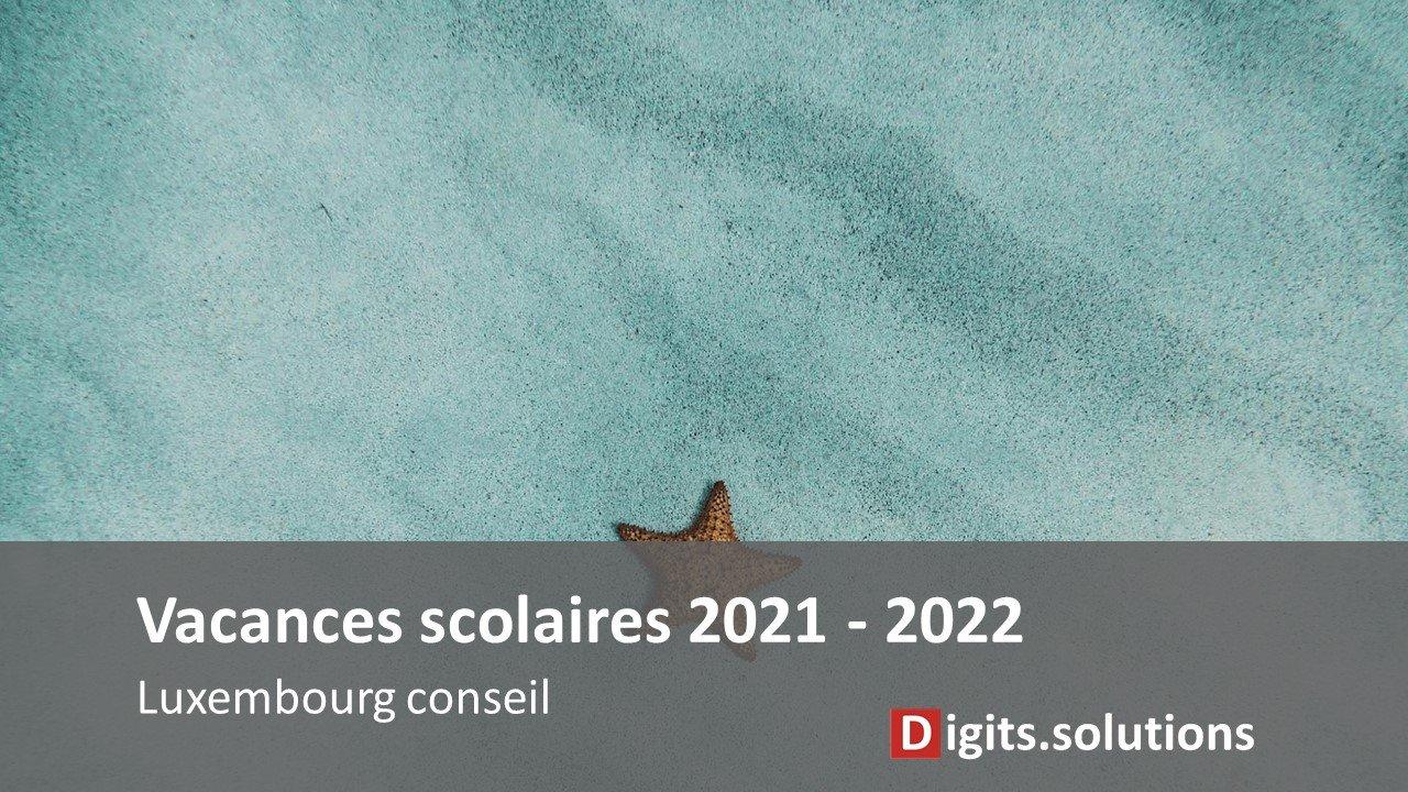 Dates des congés et vacances scolaires luxembourgeoises 2021 2022