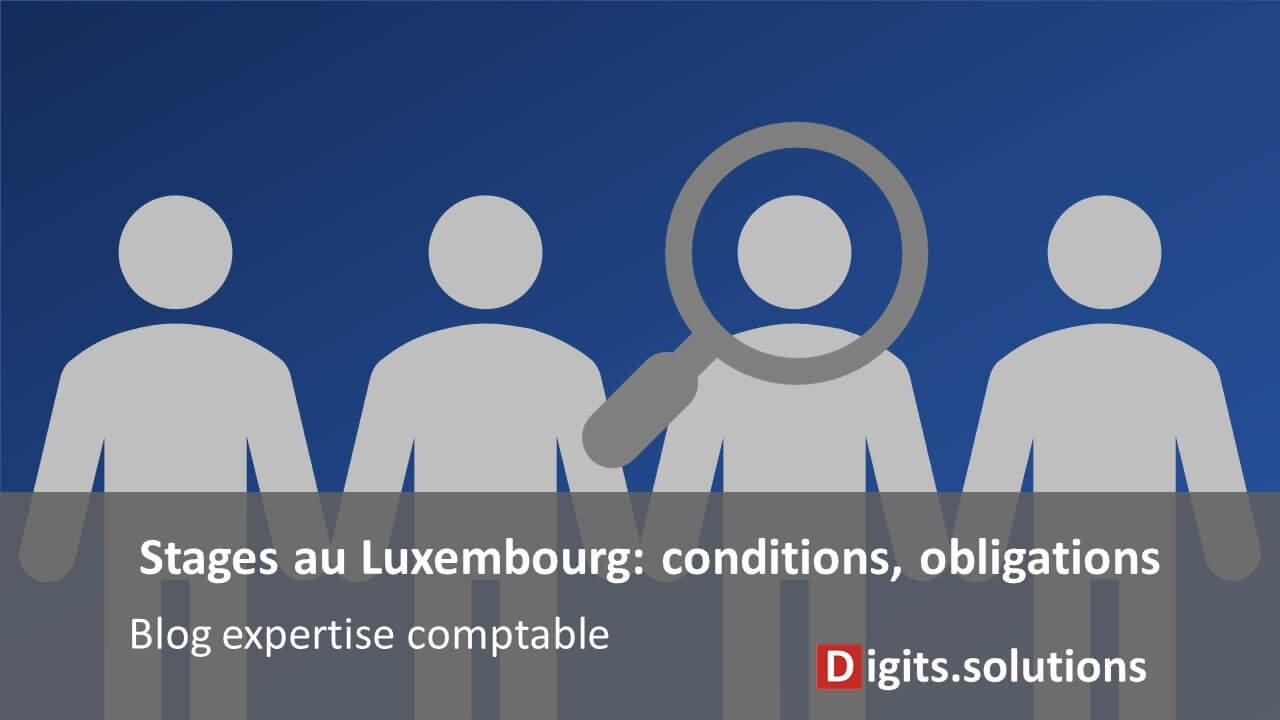 Stages au Luxembourg: conditions et obligations
